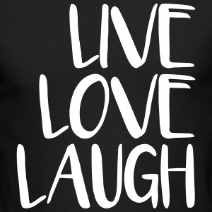 live love laugh Long Sleeve Shirts - Men's Long Sleeve T-Shirt by Next Level