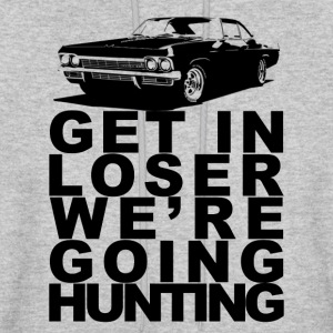 Get in Loser We're Going Hunting - Men's Hoodie