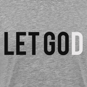 Let Go. Let God - Men's Premium T-Shirt