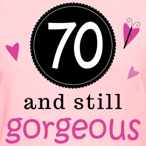70th Birthday Gorgeous Women's T-Shirts - Women's T-Shirt