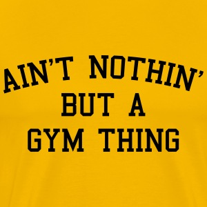 A Gym Thing T-shirts - T-shirt premium pour hommes