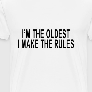 im_the_oldest__i_make_the_rules_tshirts - Men's Premium T-Shirt