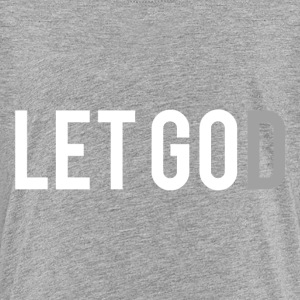 Let Go. Let God. - Kids' Premium T-Shirt