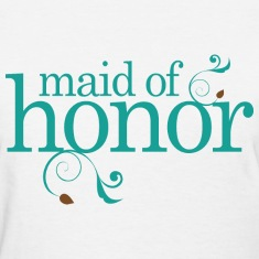 Maid Of Honor Bridal Party Women's T-Shirts