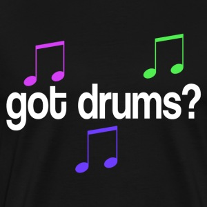 Drummer Got Drums Music T-Shirts - Men's Premium T-Shirt