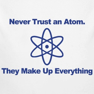 NEVER TRUST AN ATOM! Baby & Toddler Shirts - Long Sleeve Baby Bodysuit