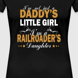 I'm a RAILROADER'S DAUGHTER - Women's Premium T-Shirt