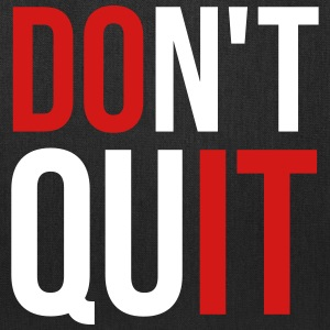 Don't Quit Bags & backpacks - Tote Bag