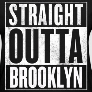 Straight Outta Brooklyn - Women's T-Shirt