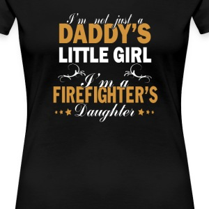 I'M A FIREFIGHTER'S DAUGHTER - Women's Premium T-Shirt