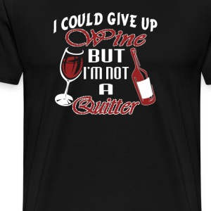 I could give up Wine - Men's Premium T-Shirt