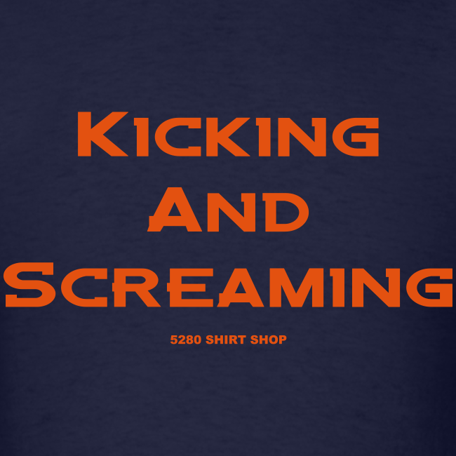 Kicking and Screaming - Mens T-shirt