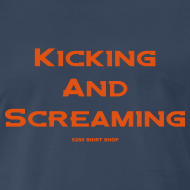 Design ~ Kicking and Screaming - Mens T-shirt - Big & Tall