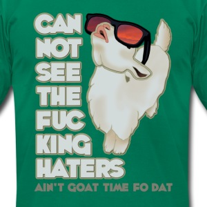 Ain't Goat Time For That! T-Shirts - Men's T-Shirt by American Apparel