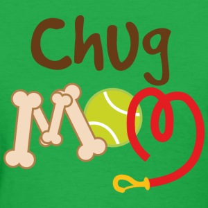 Chug Dog Mom Women's T-Shirts - Women's T-Shirt