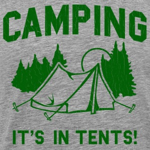 Funny - Camping Is In Tents (distressed look) - Men's Premium T-Shirt