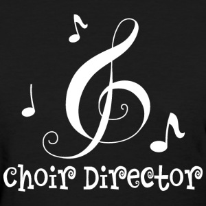 Choir Director Music Women's T-Shirts - Women's T-Shirt