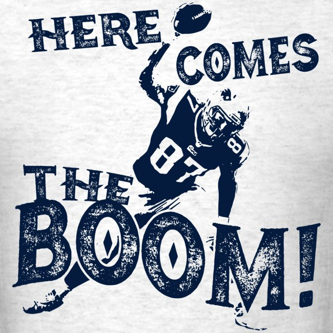 low priced 8c8ea eb18a Here comes the Boom! Rob Gronkowski Shirt | Men's T-Shirt