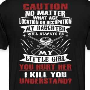 CAUTION MY DAUGHTER - Men's Premium T-Shirt