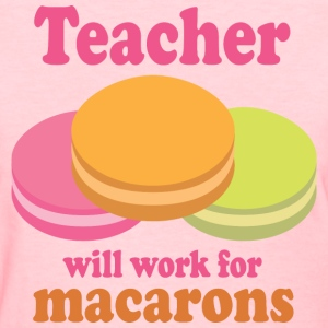 Teacher Will Work For Macarons Women's T-Shirts - Women's T-Shirt