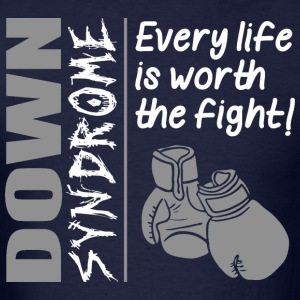Down Syndrome Every Life Is Worth The Fight - Men's T-Shirt