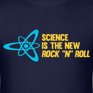 Science is the New Rock 'n' Roll T-Shirts - Men's T-Shirt