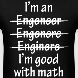 I Am Good With Math T-Shirts - Men's T-Shirt