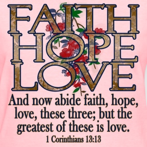 Faith Hope Love Christian Bible Women's T-Shirts - Women's T-Shirt