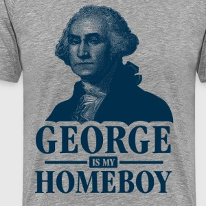 George Is My Homeboy T-Shirts - Men's Premium T-Shirt