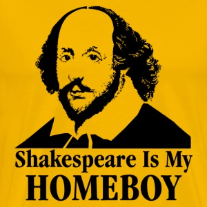 Shakespeare Is My Homeboy T-Shirts - Men's Premium T-Shirt