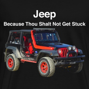 Jeep, Because Thou Shalt Not Get Stuck T-Shirts - Men's Premium T-Shirt