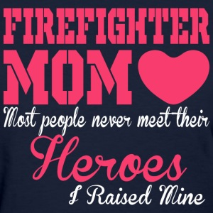 Firefighter Mom Heroes - Women's T-Shirt