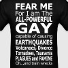Fear Me For I Am The All Powerful Gay - Men's T-Shirt
