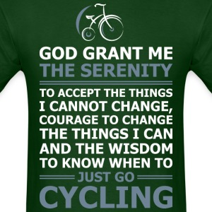 God Grant Me The Serenity Just Go Cycling - Men's T-Shirt
