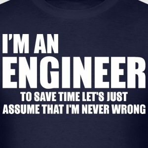 I Am An Engineer To Save Time Letz Just Assume - Men's T-Shirt