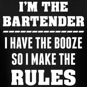I m The Bartender I Have The Booze So I Make Rules - Men's T-Shirt