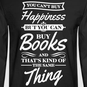 You can't buy happiness but you can buy books Long Sleeve Shirts - Men's Long Sleeve T-Shirt