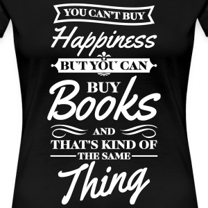 You can't buy happiness but you can buy books Women's T-Shirts - Women's Premium T-Shirt