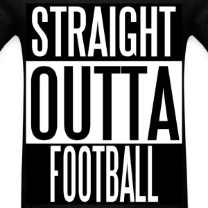Straight Outta Football - Men's T-Shirt