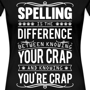Spelling: knowing your crap or you're crap Women's T-Shirts - Women's Premium T-Shirt