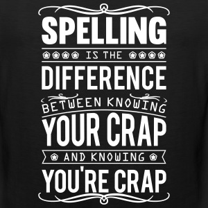 Spelling: knowing your crap or you're crap Tank Tops - Men's Premium Tank