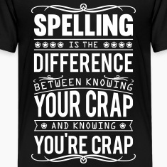 Spelling: knowing your crap or you're crap Kids' Shirts