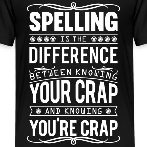 Spelling: knowing your crap or you're crap Kids' Shirts - Kids' Premium T-Shirt