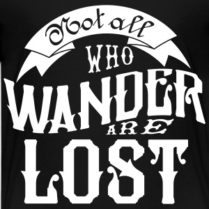 Not all who wander are lost Kids' Shirts - Kids' Premium T-Shirt