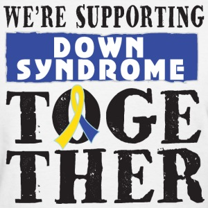 Down Syndrome Supporting Together Women's T-Shirts - Women's T-Shirt
