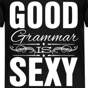Good grammar is sexy Baby & Toddler Shirts - Toddler Premium T-Shirt