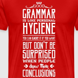 Good grammar is like personal hygiene T-Shirts - Men's Premium T-Shirt