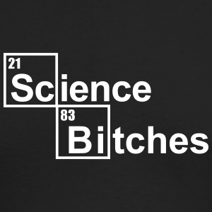 Science Bitches Long Sleeve Shirts - Men's Long Sleeve T-Shirt by Next Level