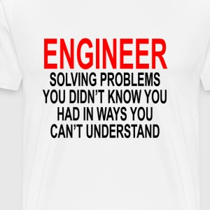 engineer_solving_problems_you_didnt_know - Men's Premium T-Shirt
