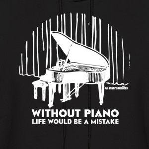 Without Piano Life Would Be a Mistake Hoodies - Men's Hoodie